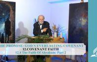 12.4 The Faith Of Abraham-Part 2 – COVENANT FAITH | Pastor Kurt Piesslinger, M.A.