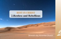 2.RESTLESS AND REBELLIOUS – REST IN CHRIST | Pastor Kurt Piesslinger, M.A.