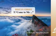 """5.""""COME TO ME…"""" – REST IN CHRIST 