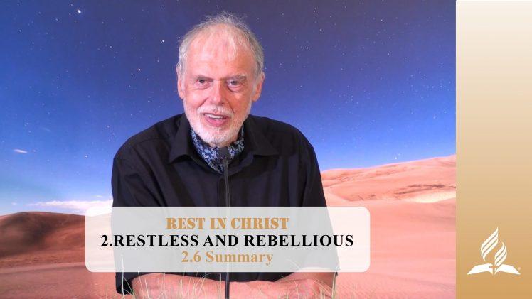 2.6 Summary – RESTLESS AND REBELLIOUS | Pastor Kurt Piesslinger, M.A.