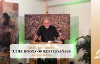 3.2 Selfishness – THE ROOTS OF RESTLESSNESS   Pastor Kurt Piesslinger, M.A.