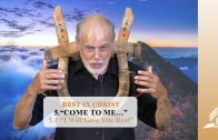 """5.1 """"I Will Give You Rest"""" – """"COME TO ME…""""   Pastor Kurt Piesslinger, M.A."""