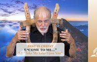 "5.2 ""Take My Yoke Upon You"" – ""COME TO ME…""   Pastor Kurt Piesslinger, M.A."