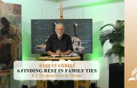 6.1 Dysfunction at Home – FINDING REST IN FAMILY TIES | Pastor Kurt Piesslinger, M.A.