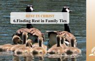 6.FINDING REST IN FAMILY TIES – REST IN CHRIST | Pastor Kurt Piesslinger, M.A.