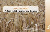 7.REST, RELATIONSHIP, AND HEALING – REST IN CHRIST | Pastor Kurt Piesslinger, M.A.