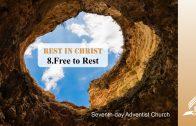 8.FREE TO REST – REST IN CHRIST   Pastor Kurt Piesslinger, M.A.