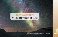 9.THE RHYTMS OF REST – REST IN CHRIST | Pastor Kurt Piesslinger, M.A.