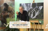10.2 Celebrating Freedom – SABBATH REST   Pastor Kurt Piesslinger, M.A.