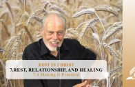7.4 Making It Practical – REST, RELATIONSHIP, AND HEALING | Pastor Kurt Piesslinger, M.A.
