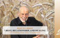 7.5 Finding Rest After Forgiveness – REST, RELATIONSHIP, AND HEALING   Pastor Kurt Piesslinger, M.A.