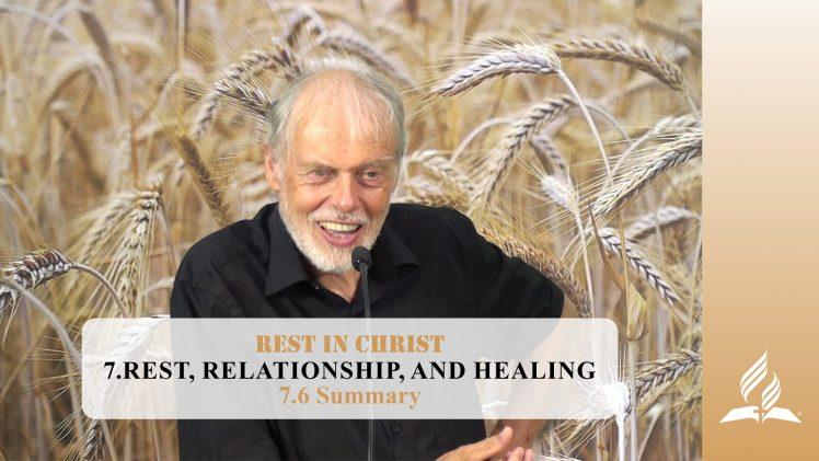 7.6 Summary – REST, RELATIONSHIP, AND HEALING | Pastor Kurt Piesslinger, M.A.