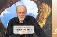 8.1 Healing Rest – FREE TO REST   Pastor Kurt Piesslinger, M.A.