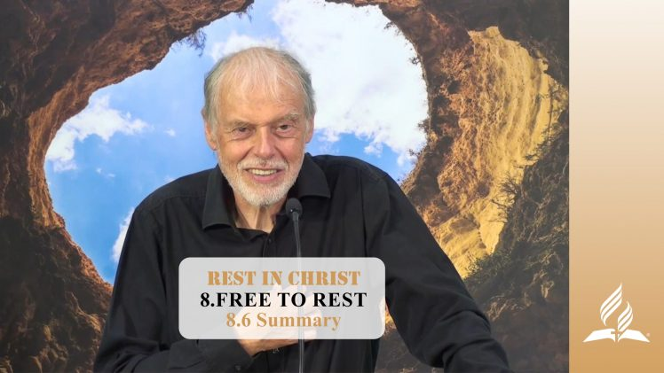 8.6 Summary – FREE TO REST | Pastor Kurt Piesslinger, M.A.