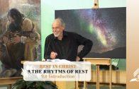 9.0 Introduction – THE RHYTMS OF REST   Pastor Kurt Piesslinger, M.A.