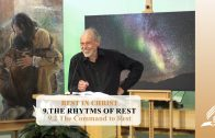 9.2 The Command to Rest – THE RHYTMS OF REST | Pastor Kurt Piesslinger, M.A.