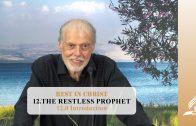 12.0 Introduction – THE RESTLESS PROPHET   Pastor Kurt Piesslinger, M.A.