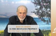 12.4 An Angry, Restless Missionary – THE RESTLESS PROPHET   Pastor Kurt Piesslinger, M.A.