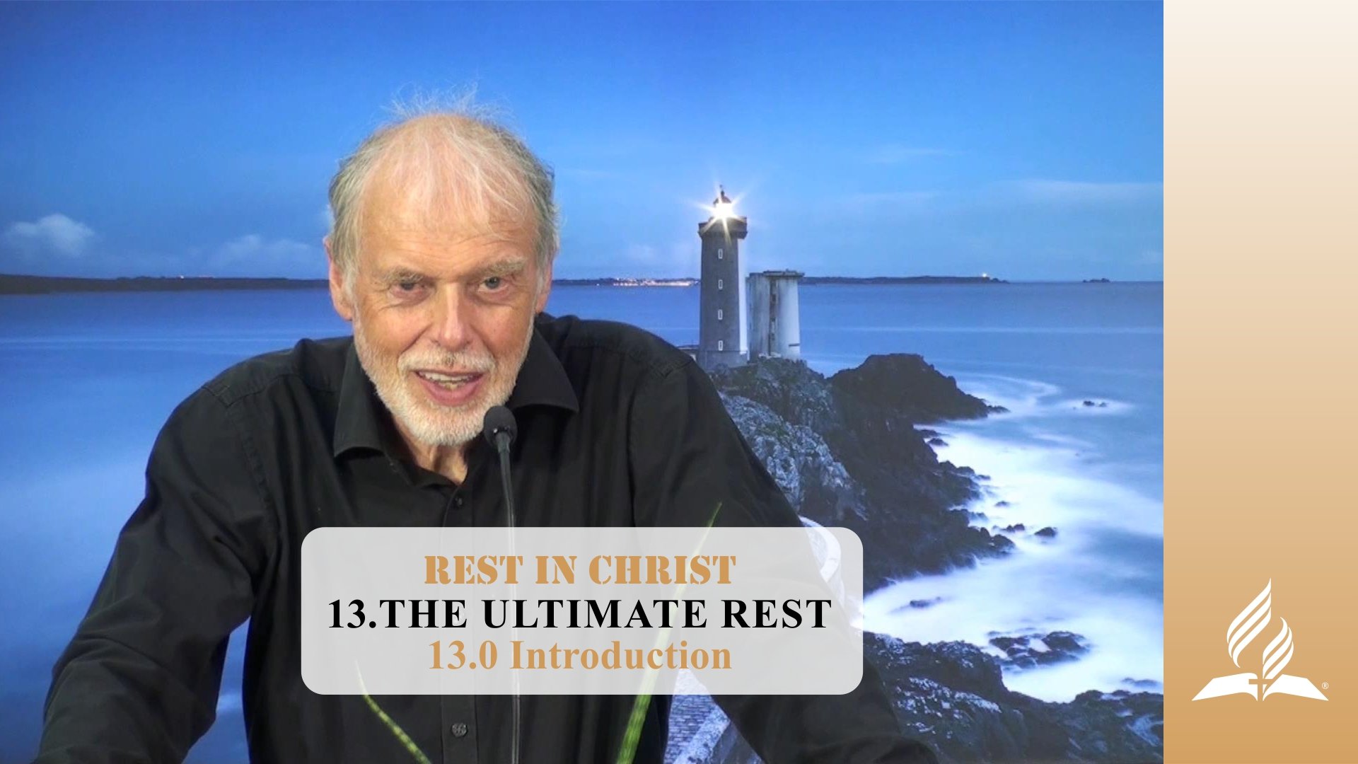13.0 Introduction – THE ULTIMATE REST   Pastor Kurt Piesslinger, M.A.