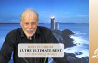 13.3 Marching Orders – THE ULTIMATE REST   Pastor Kurt Piesslinger, M.A.