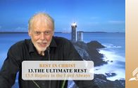 13.5 Rejoice in the Lord Always – THE ULTIMATE REST   Pastor Kurt Piesslinger, M.A.