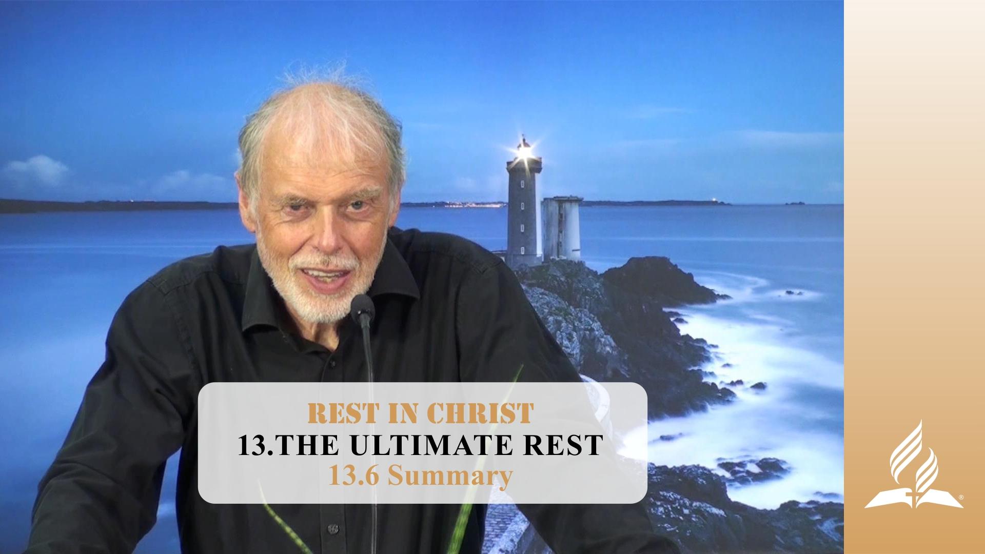 13.6 Summary – THE ULTIMATE REST | Pastor Kurt Piesslinger, M.A.